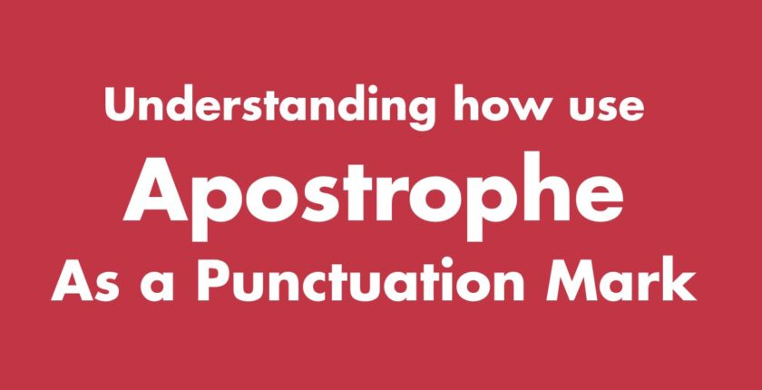 Understanding How to Use Apostrophe As a Punctuation Mark