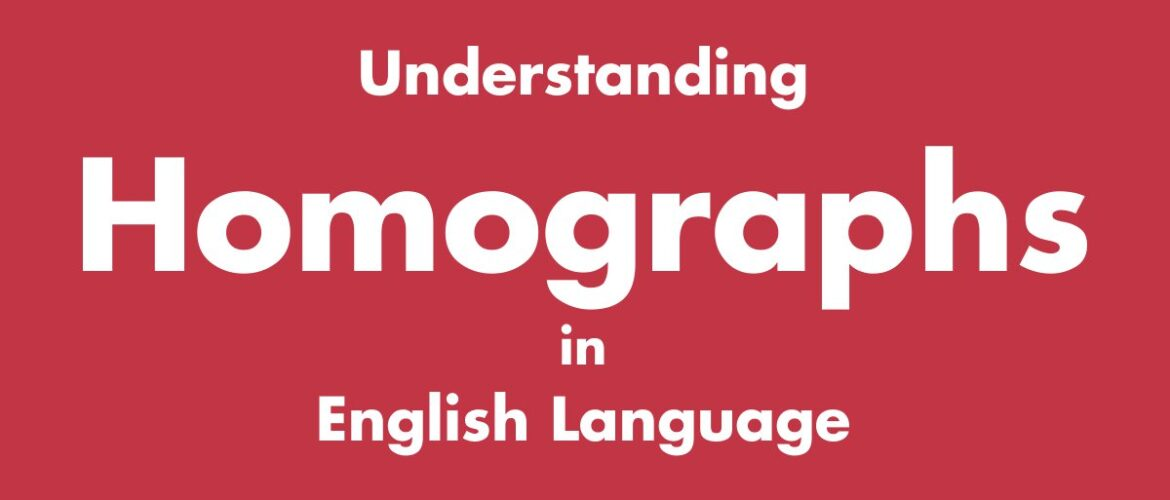 Understanding Homographs in English Language