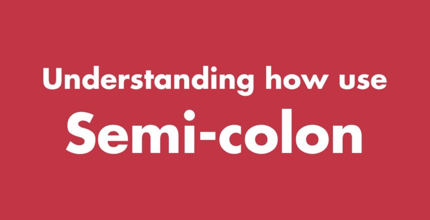 Understanding How to Use Semi-colon